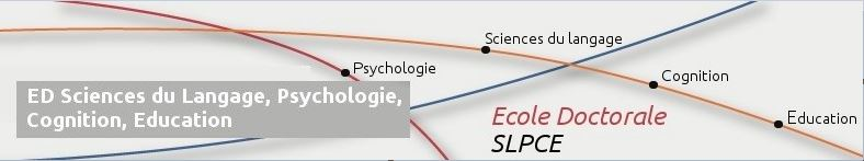 Ecole Doctorale 611 SLPCE – Sciences du Langage, Psychologie, cognition, Education